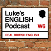 Luke's ENGLISH Podcast - Learn British English with Luke Thompson