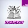 L'actu des idées - France Culture