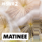Podcast SWR2 Matinee