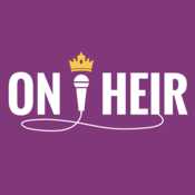 Podcast On Heir - Royal News & Interviews