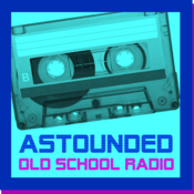 Radio ASTOUNDED Old School Radio