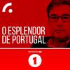 Antena 1 - O ESPLENDOR DE PORTUGAL