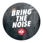 Radio OUI FM Bring the noise