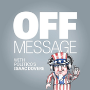Podcast POLITICO's Off Message