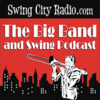 The Big Band and Swing Podcast