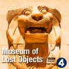 Museum of Lost Objects