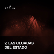 Podcast V., las cloacas del estado