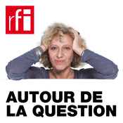 Podcast RFI - Autour de la question