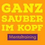 Podcast Ganz sauber im Kopf - Mentaltraining