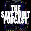 The Save Point Podcast