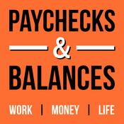 Podcast Paychecks & Balances | Personal Finance & Career Advice for Millennials