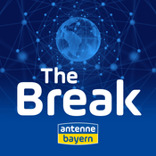 Podcast The Break - Der Nachrichten Podcast von ANTENNE BAYERN