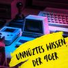 Unnützes Wissen der 90iger - Der Podcast