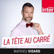 La tête au carré - France Inter