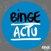 Podcast Binge Actu