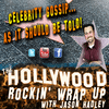 The Hollywood Rockin' Wrap Up