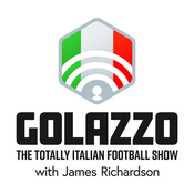 Podcast Golazzo: The Totally Italian Football Show