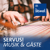 Servus! Musik und Gäste