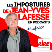 Podcast Rire & Chansons - Les impostures de Jean-Yves Lafesse en podcasts