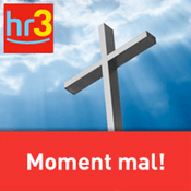 Podcast hr3 - Moment mal!