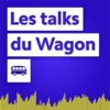 Les Talks du Wagon