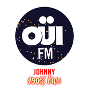 Radio OUI FM Johnny 100% Live