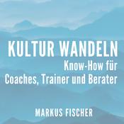 Kulturwandeln - Der Podcast für Trainer, Coaches und Berater