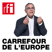 Podcast RFI - Carrefour de l'Europe