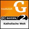 Bayern 2 - Katholische Welt