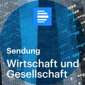 Wirtschaft und Gesellschaft Sendung - Deutschlandfunk
