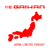 GAIKAN Limited Japan Podcast