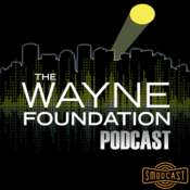 SModcast - The Wayne Foundation