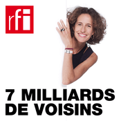 Podcast RFI - 7 miliards de voisins