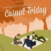 Podcast Thaddeus Ellenburg's Casual Friday