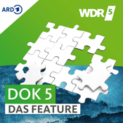 WDR 5 Dok 5 - Das Feature
