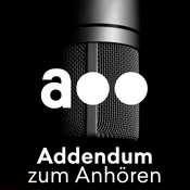 Podcast Addendum zum Anhören