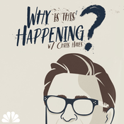Why Is This Happening? with Chris Hayes
