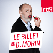 Podcast France Inter - Le billet de Daniel Morin