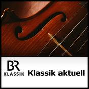 BR Klassik - Klassik aktuell