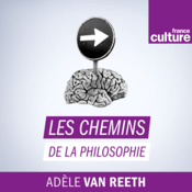 Podcast France Culture  -  Les Chemins de la philosophie
