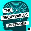 Westworld: The Recappables
