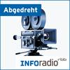 Abgedreht | Inforadio - Besser informiert.