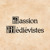 Podcast Passion Médiévistes