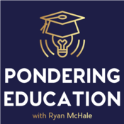 Podcast The Pondering Education Podcast