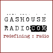 Gashouse Radio