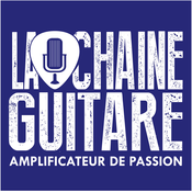 Podcast La Chaîne Guitare - Amplificateur de Passion