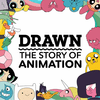 Drawn: The Story of Animation