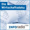 Die Wirtschaftsdoku | Inforadio - Besser informiert.