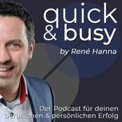 quick & busy - Der Podcast für deinen beruflichen und persönlichen Erfolg
