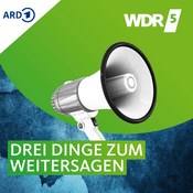 WDR 5 Quarks - 3 Dinge zum Weitersagen